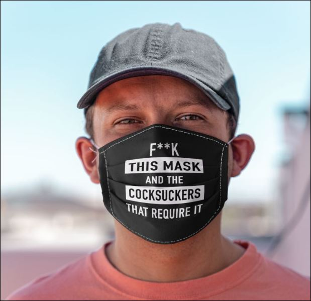 Fuck this mask and the cocksuckers that require it anti pollution face mask - maria