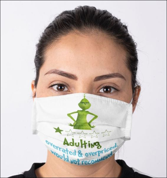 Grinch adulting overrated and overpriced would not recommend anti pollution face mask - maria