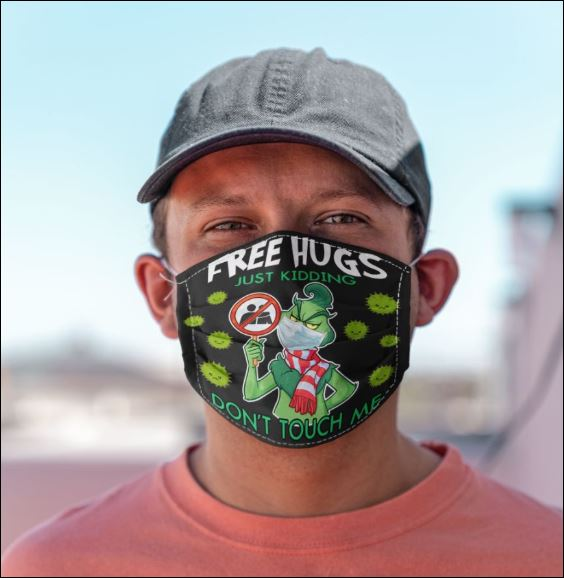Grinch free hugs just kidding don't touch me anti pollution face mask - maria