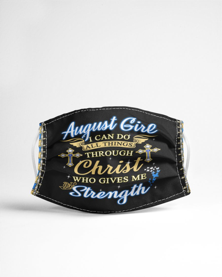 August girl i can do all things through christ who gives me strength face mask 1