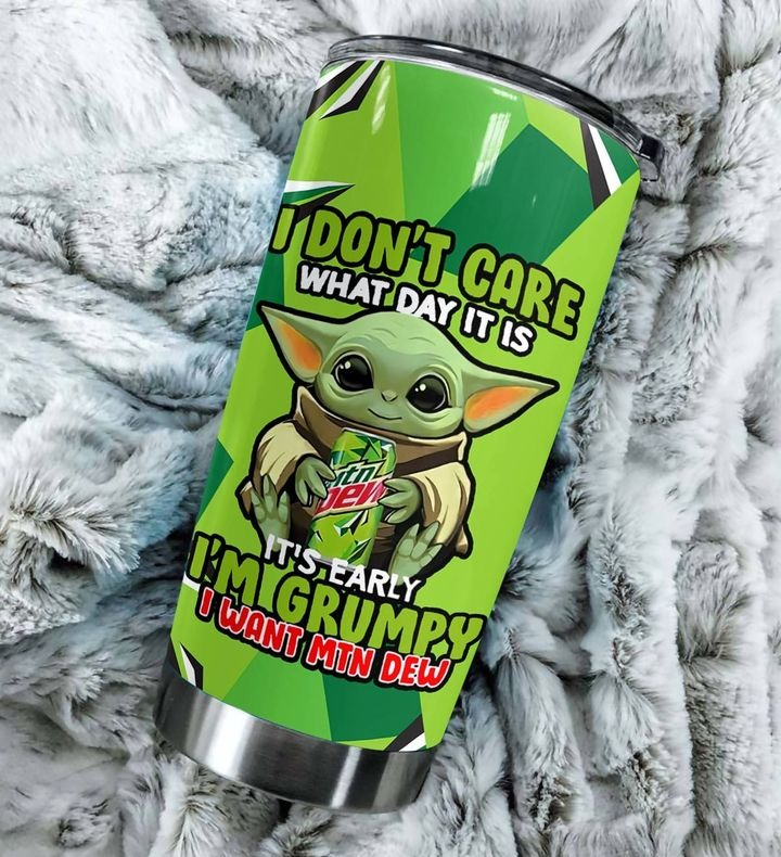 Baby yoda mountain dew i don't care what day it is tumbler 1
