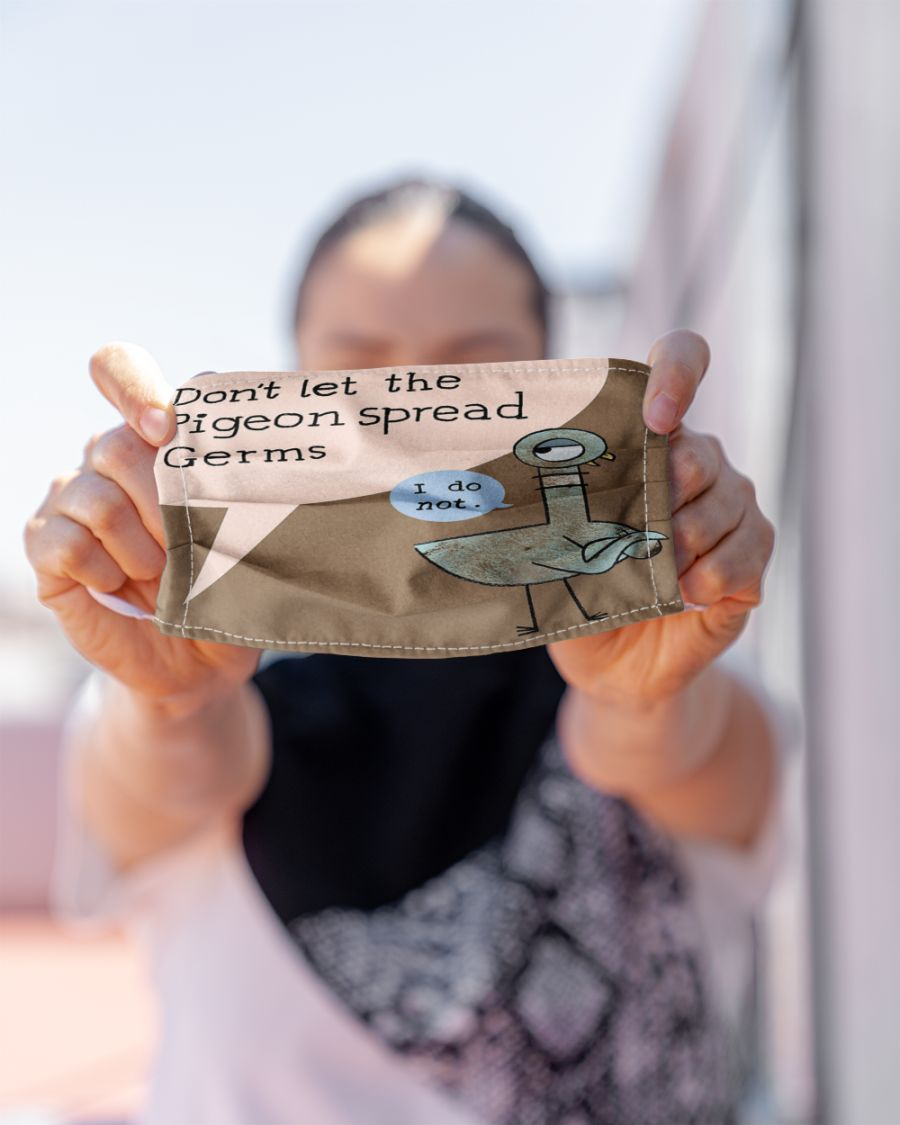 Don't let the pigeon spread germs face mask - Hothot