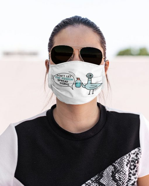 Don't Let The Pigeon Spread Germs face mask - Alchemytee