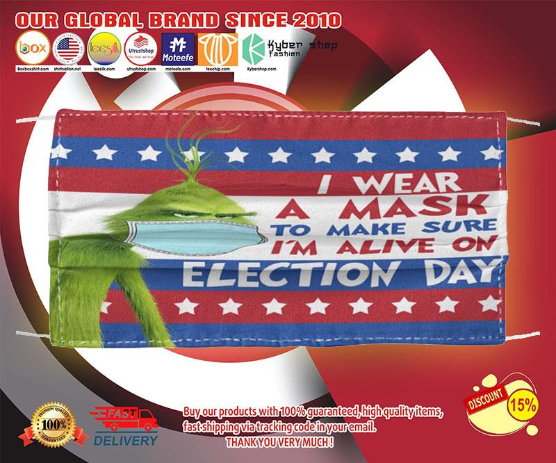 Grinch I wear a mask yo mask sure I'm alive on election day face mask