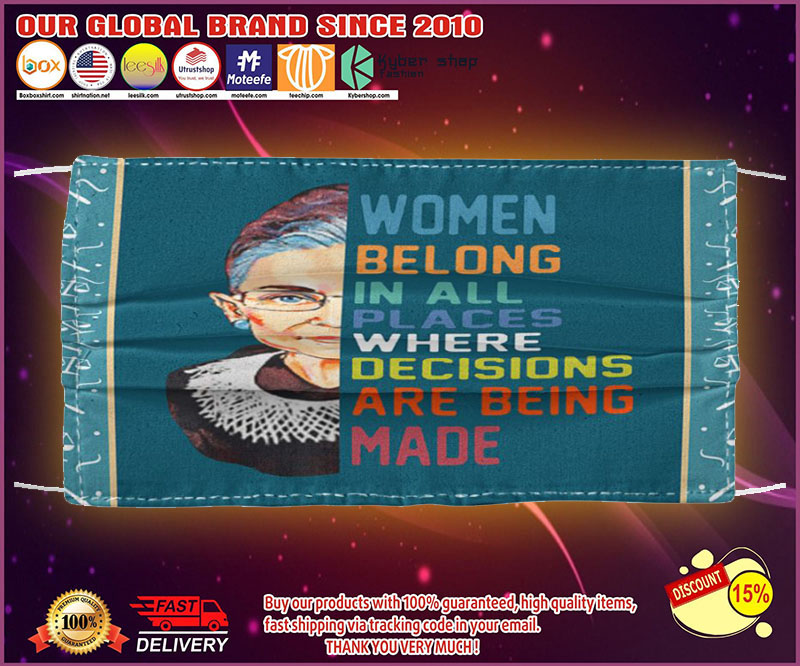 Ruth Bader Ginsburg women belong in all places where decisions are being made face mask - LIMITED EDITION