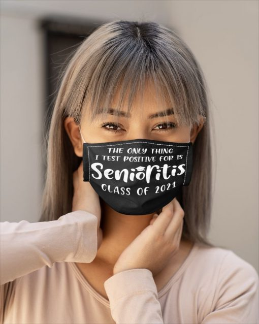 The Only Thing I Test Positive For Is Senioritis Class of 2021 face mask - Alchemytee