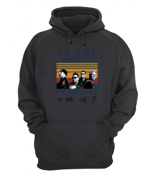 U2 Girl I'm Not Old I'm Vintage Signature hoodie