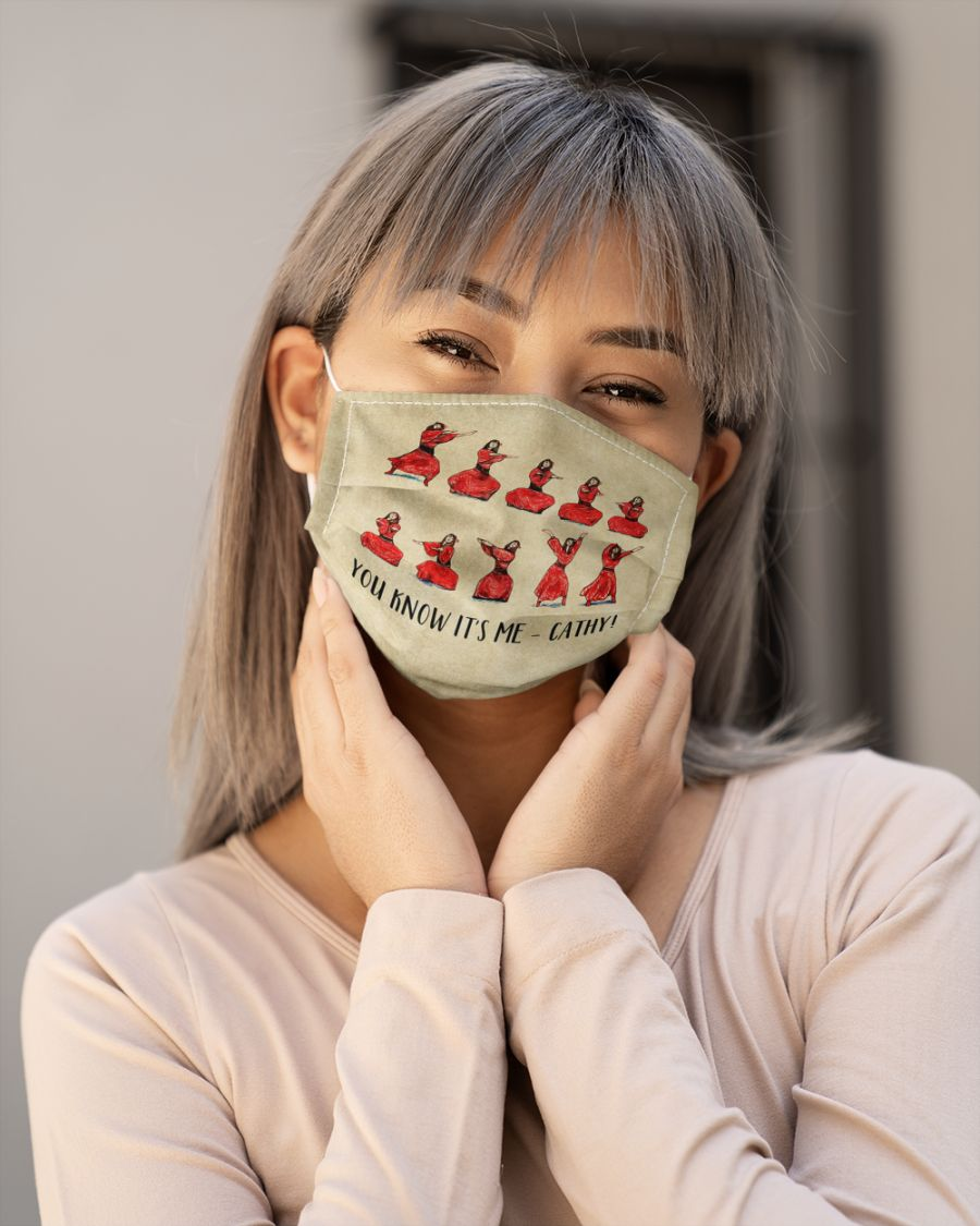 You know it's me cathy face mask 1