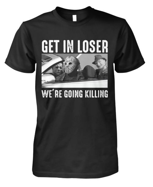 loser we're going killing t shirt