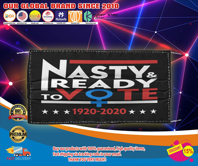Nasty and ready to vote 1920 - 2020 face mask1