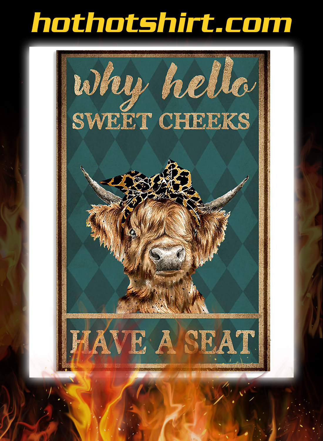 Highland cattle why hello sweet cheeks have a seat poster