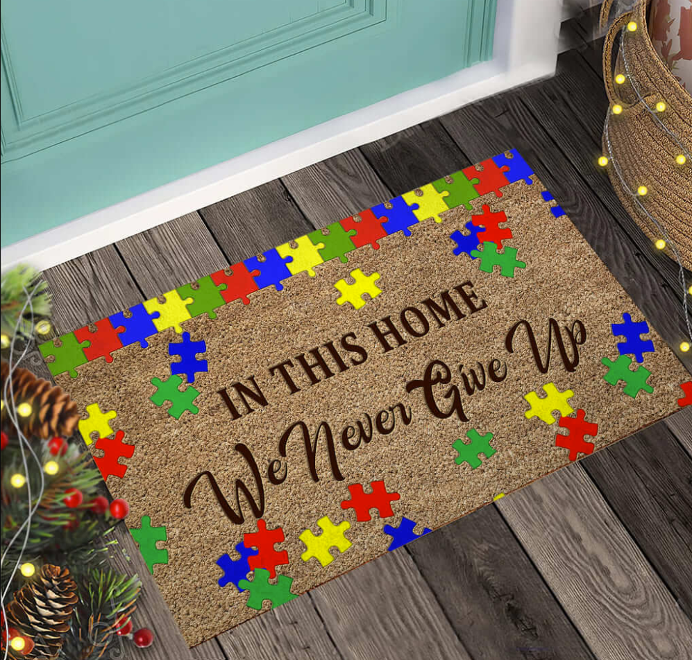 Autism awareness in this home we never give up doormat - dnstyles