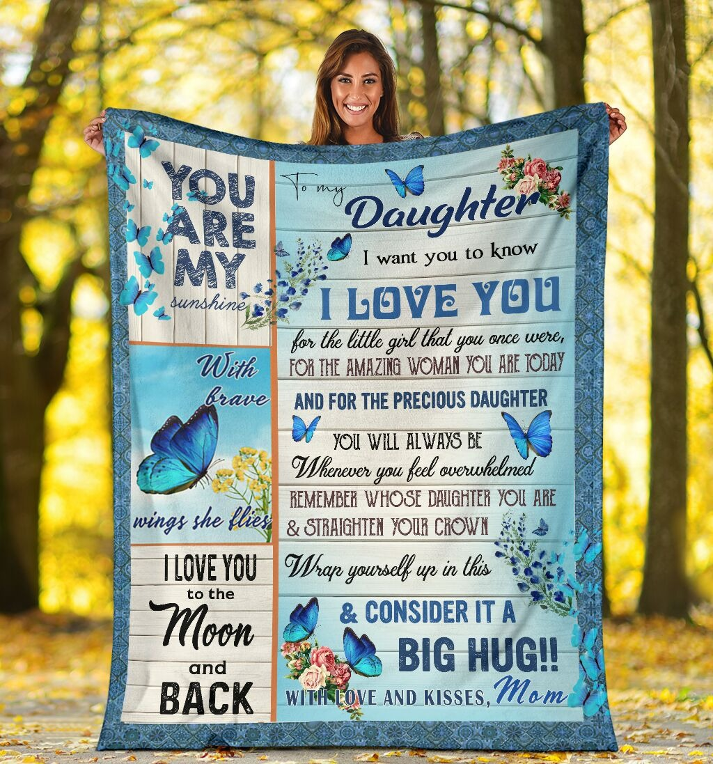 Butterfly to my daughter i want you know i love you mom blanket