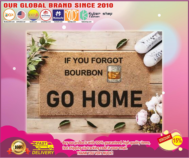 If you forgot bourbon go home doormat - LIMITED EDITION