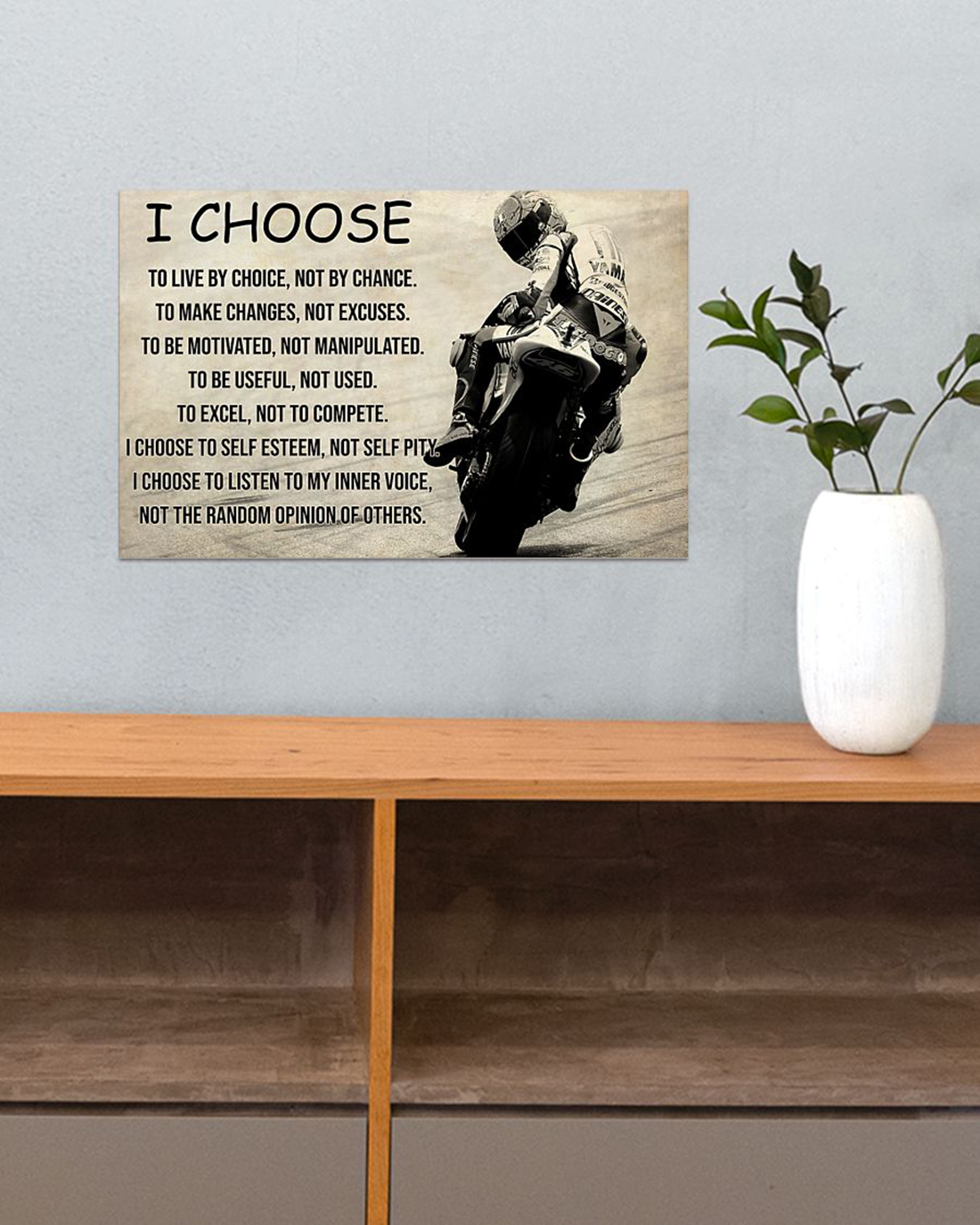 Motorcycle i choose to live by choice poster
