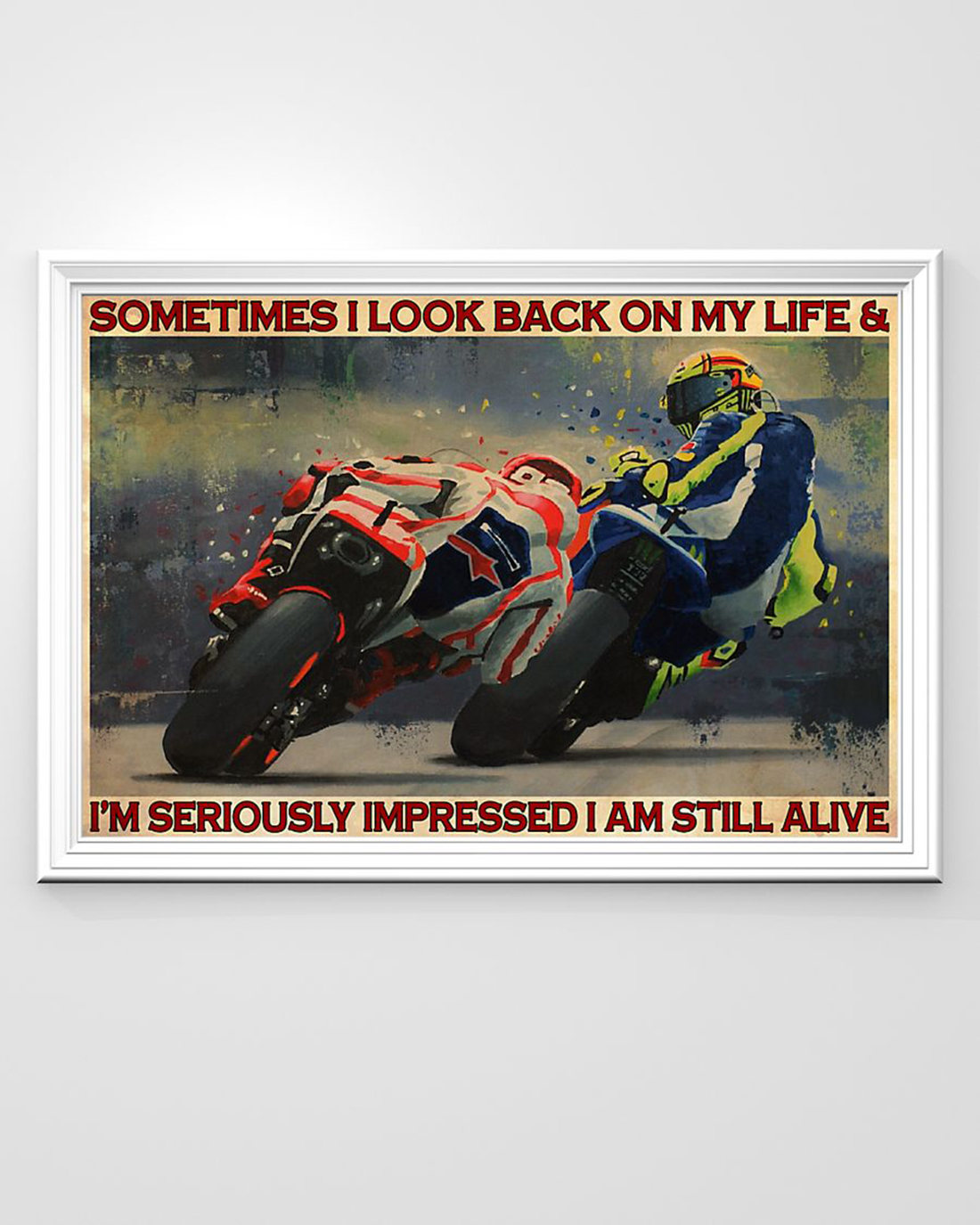 Motorcycle racing sometimes i look back on my life poster