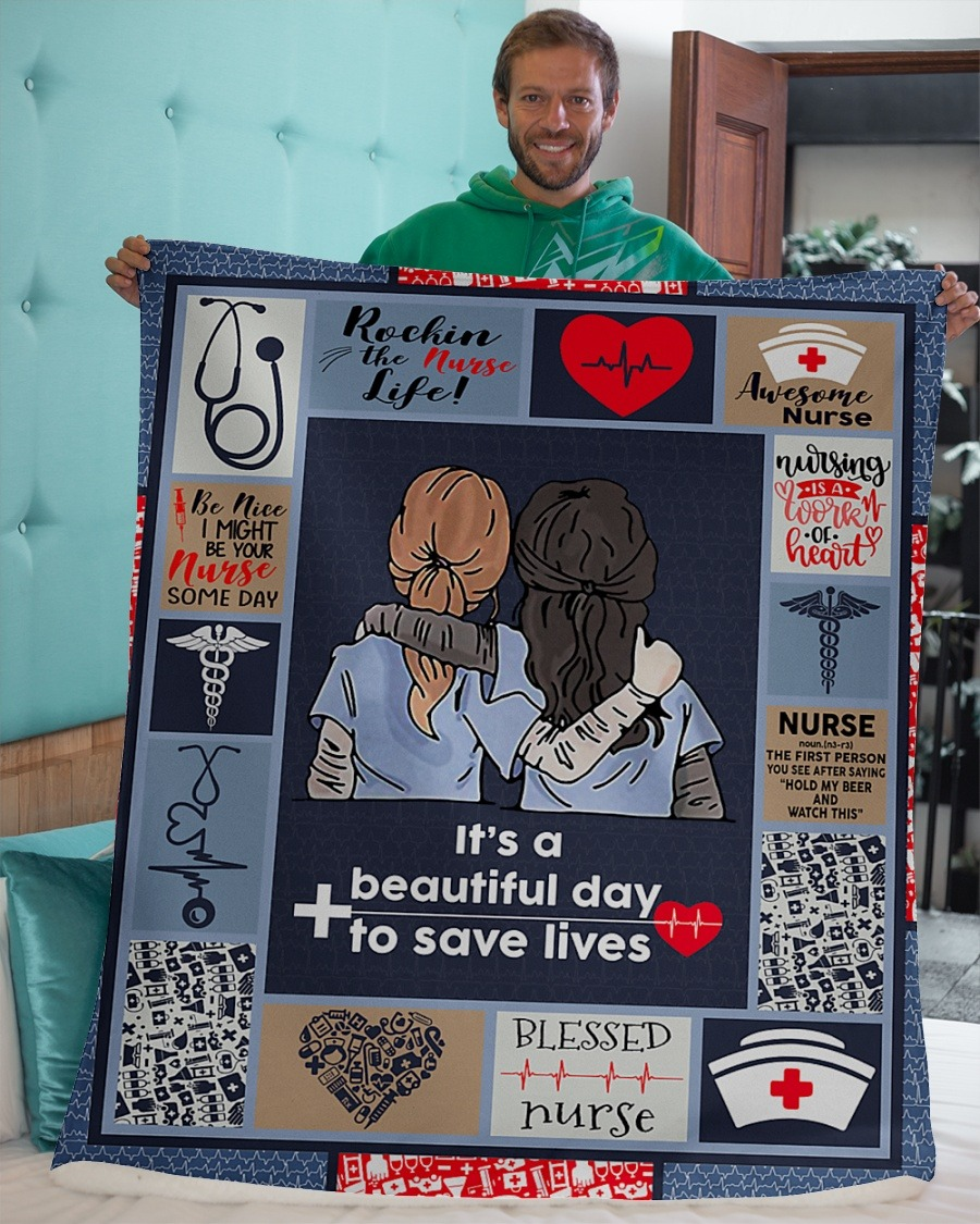 Nurse it's a beautiful day to save lives blanket 1