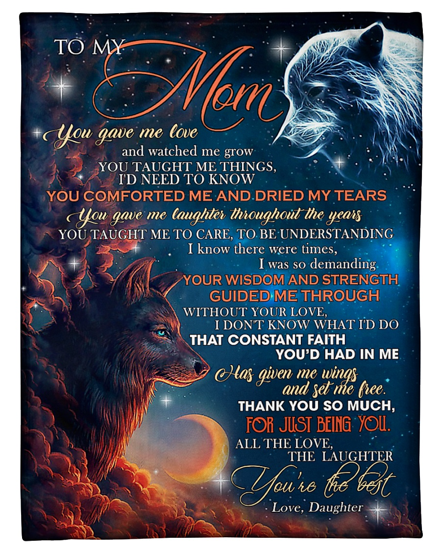 Wolf to my mom you gave me love daughter blanket