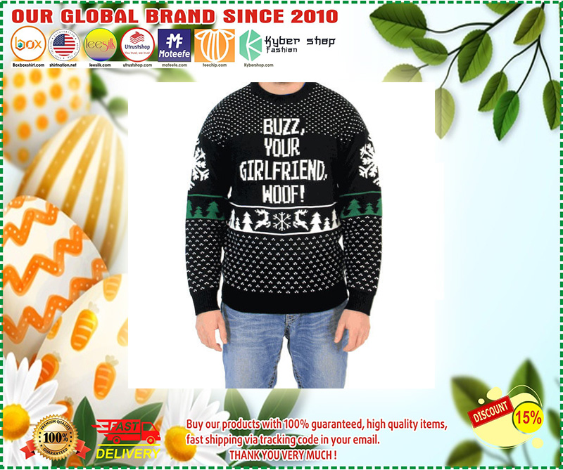Buzz, Your Girlfriend, Woof! Ugly Christmas Sweater – LIMITED EDTION