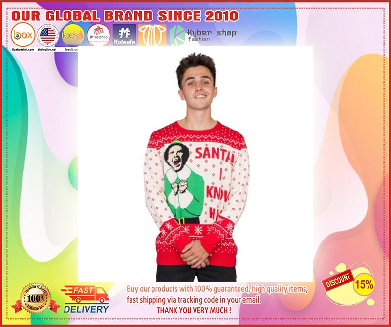Elf Buddy Santa I Know Him Ugly Christmas Sweater – LIMITED EDTION