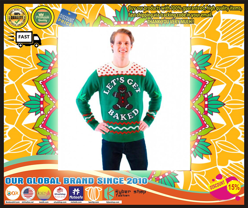 Let's Get Baked Happy Gingerbread Ugly Christmas Sweater – LIMITED EDTION