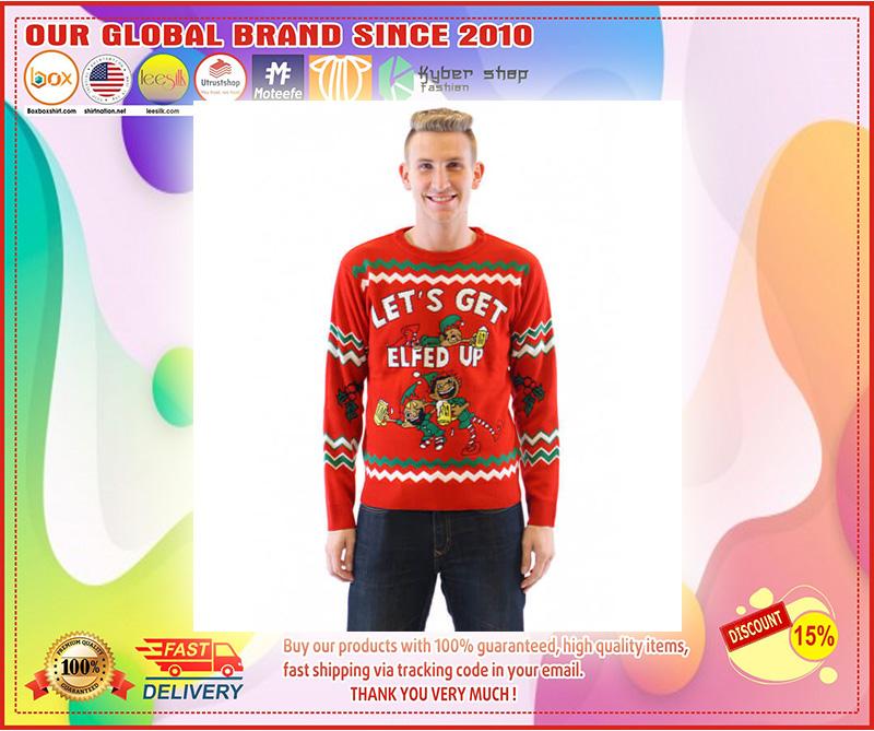 Let's Get Elfed Up Drunken Elves Ugly Christmas Sweater – LIMITED EDTION