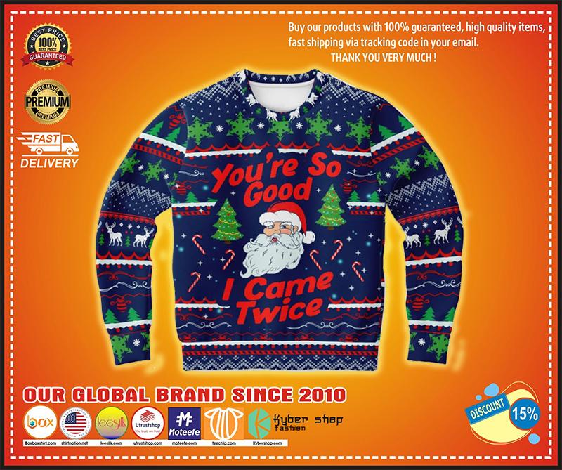 You're so good I came twice ugly christmas sweater - BBS