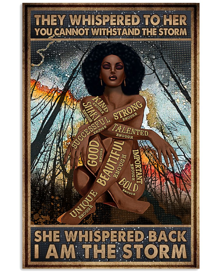 Africa Black girl They whispered to her you cannot withstand the storm poster – LIMITED EDITION