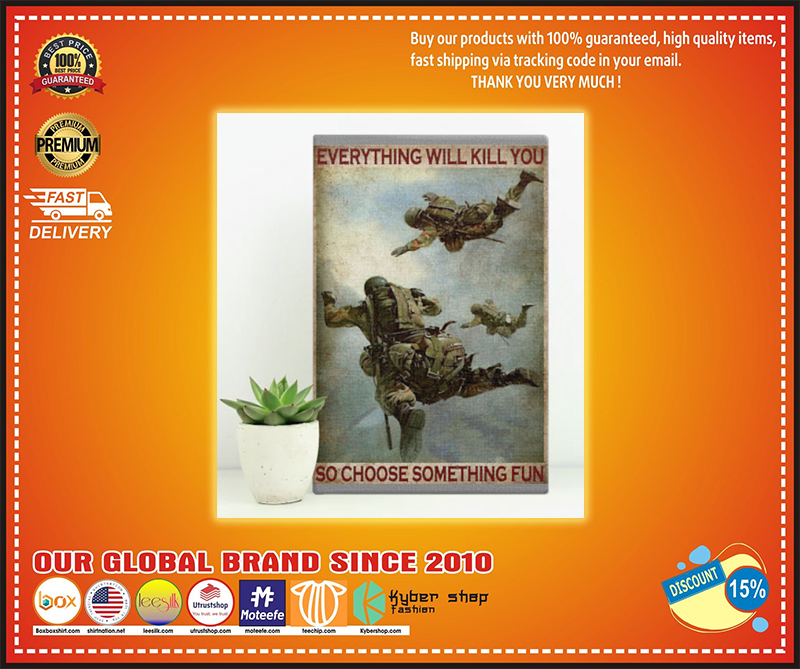 Air Force everything will kill you so Choose something fun poster - BBS