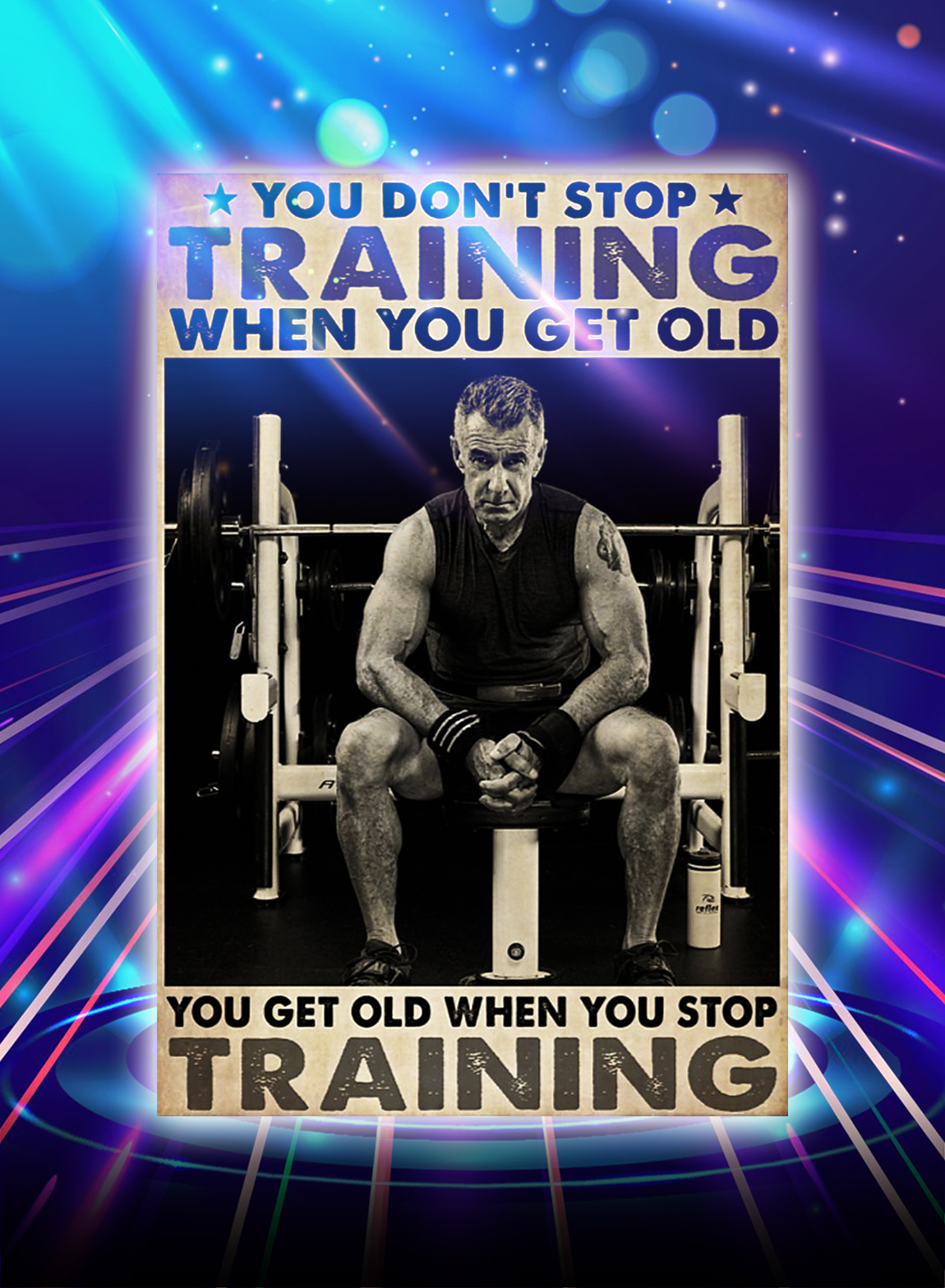 Bodybuilding you don't stop training when you get old poster - A3