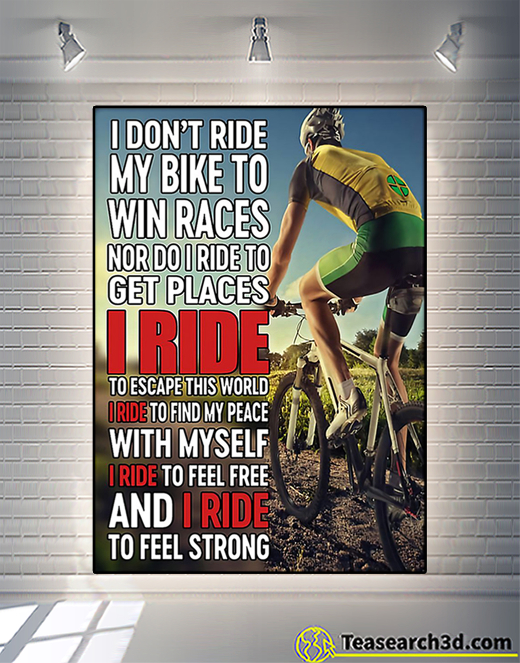 Cycling I don't ride my bike to win races poster