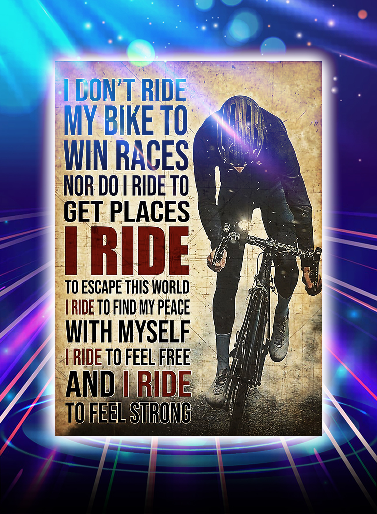 Cycling I don't ride my bike to win races poster - A4