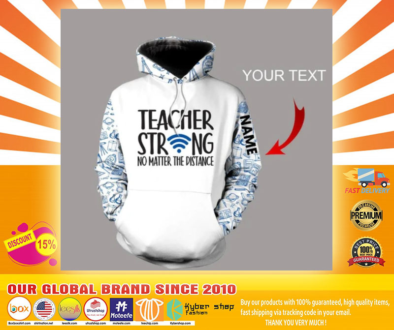 Teacher Strong No Matter The Distance 3D Hoodie custom name - LIMITED EDITION