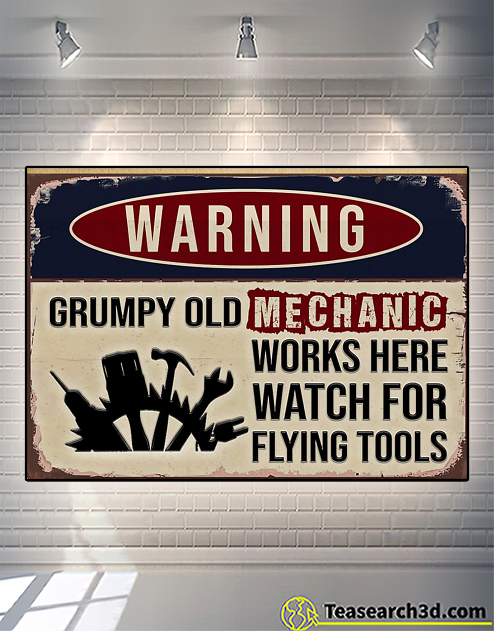 Warning grumpy old mechanic works here watch for flying tool poster