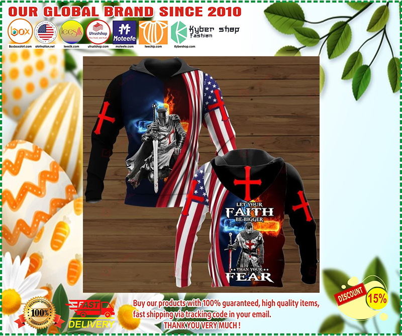 [AUTHENTIC] Let your faith be bigger than your fear 3d hoodie