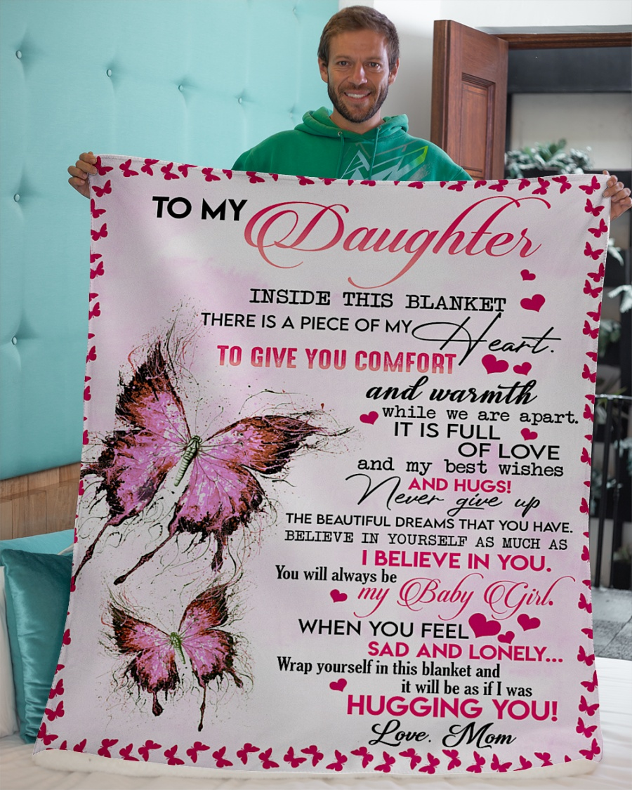 Butterfly to my daughter inside this blanket
